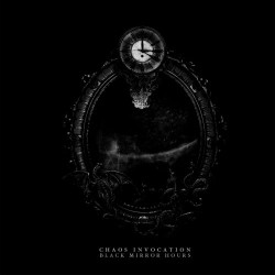 Chaos Invocation - Black Mirror Hours - DOUBLE LP Gatefold