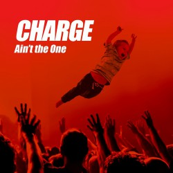 Charge - Ain't The One - CD