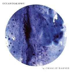 Charlie Barnes - Oceanography - CD DIGIPAK
