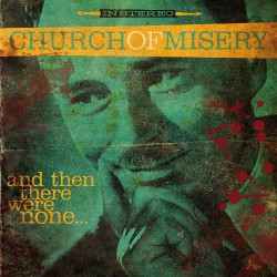 Church Of Misery - And Then There Were None... - CD