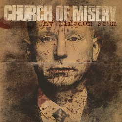 Church Of Misery - Thy Kingdom Scum - CD