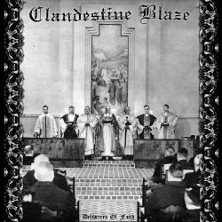 Clandestine Blaze - Deliverers of Faith - LP