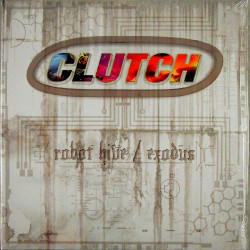 Clutch - Robot Hive / Exodus - DOUBLE LP