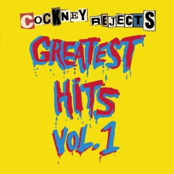 Cockney Rejects - Greatest Hits Vol.1 - LP