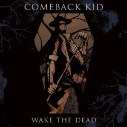 Comeback Kid - Wake the Dead - CD