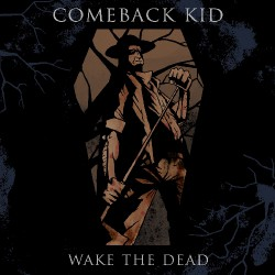Comeback Kid - Wake the Dead - LP + DOWNLOAD CARD