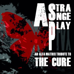 Compilation - A Strange Play - An Alfa Matrix Tribute To The Cure - DCD