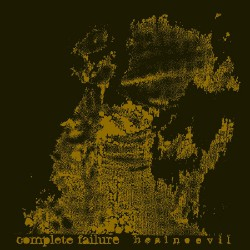 Complete Failure - Heal No Evil - CD