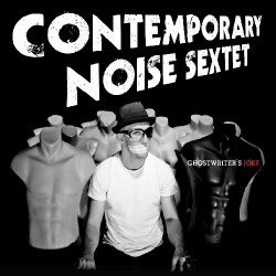 Contemporary Noise Sextet - Contemporary Noise Sextet - CD DIGIPAK