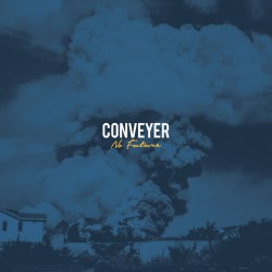 Conveyer - No Future - LP COLOURED
