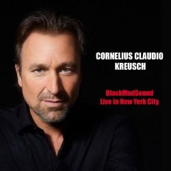 Cornelius Claudio Kreusch - Black Mud Sound - Live In New York City - CD DIGIPAK