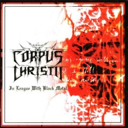 Corpus Christii - In League With Black Metal - CD