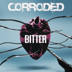 Corroded - Bitter - DOUBLE LP Gatefold