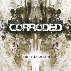 Corroded - Exit To Transfer - LP