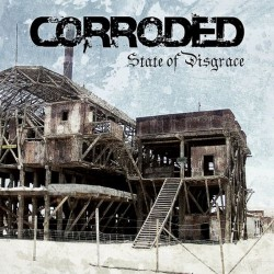 Corroded - State Of Disgrace - LP