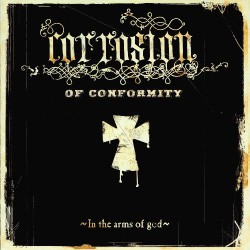 Corrosion Of Conformity - In The Arms Of God - CD DIGIPAK
