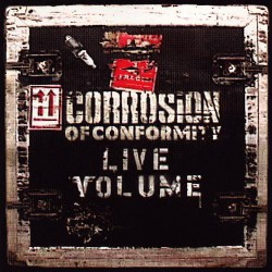 Corrosion Of Conformity - Live Volume - DOUBLE LP Gatefold