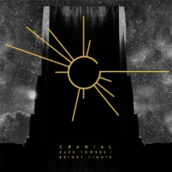 Cranial - Dark Towers - Bright Lights - LP Gatefold