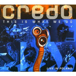Credo - This Is What We Do Live In Poland - 2CD DIGIPAK