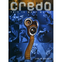 Credo - This Is What We Do Live In Poland - DVD