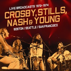 Crosby, Stills, Nash & Young - Live Broadcasts 1972-1976 - CD