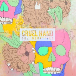 Cruel Hand - The Negatives - CD