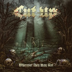 Cut Up - Wherever They May Rot - LP