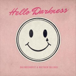 Dag Rosenqvist & Matthew Collings - Hello Darkness - CD DIGIPAK