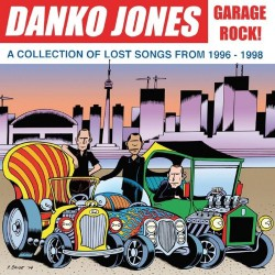 Danko Jones - Garage Rock ! A Collection Of Lost Songs From 1996 - 1998 - CD DIGIPAK