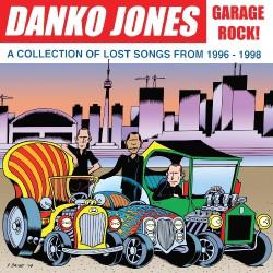 Danko Jones - Garage Rock ! A Collection Of Lost Songs From 1996 - 1998 - LP