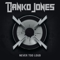 Danko Jones - Never Too Loud - LP