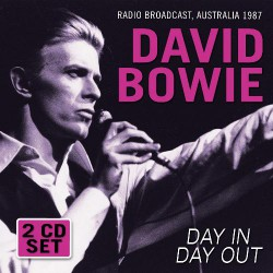 David Bowie - Day In Day Out - Radio Broadcast, Australia 1987 - DCD