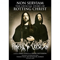 Dayal Patterson - Non Serviam : The Official Story Of Rotting Christ - BOOK