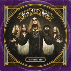 Dead City Ruins - Never Say Die - CD DIGIPAK