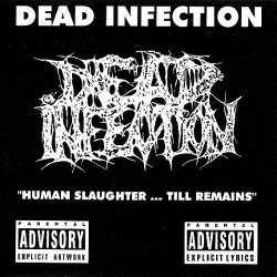 Dead Infection - Human Slaughter... Till Remains - CD