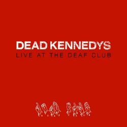 Dead Kennedys - Live at the Deaf Club - CD DIGIPACK