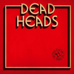 Deadheads - This One Goes To 11 - LP COLOURED