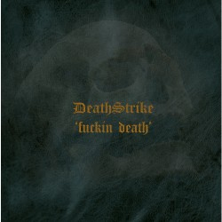 Death Strike - Fuckin Death - CD DIGIPAK