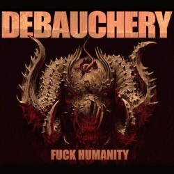 Debauchery - F*ck Humanity - 3CD DIGIPAK