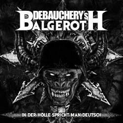 Debauchery's Balgeroth - In Der Hölle Spricht Man Deutsch - LP Gatefold