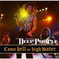 Deep Purple - Come Hell Or High Water - CD
