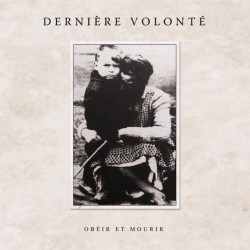 Dernière Volonté - Obéir Et Mourir - DOUBLE LP Gatefold