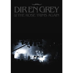 Dir en Grey - The Rose Trims Again - Tour '08 - DVD