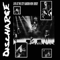 Discharge - Live At The City Garden New Jersey - CD DIGIPAK