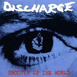 Discharge - Shootin Up The World - CD DIGIPAK