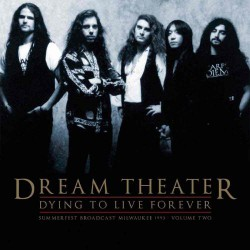 Dream Theater - Dying To Live Forever - Summerfest Broadcast, Milwaukee 1993 Vol.2 - LP Gatefold