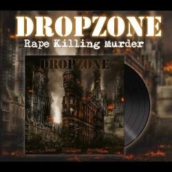 Dropzone - Rape Killing Murder - LP