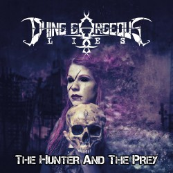 Dying Gorgeous Lies - The Hunter And The Prey - CD