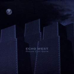 Echo West - Pagan City Goth - CD DIGISLEEVE