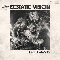 Ecstatic Vision - For The Masses - LP COLOURED